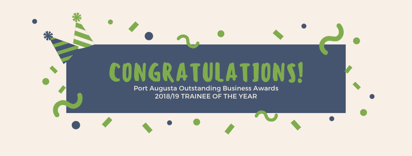 Port Augusta Outstanding Business Awards 2018_19 TRAINEE OF THE YEAR
